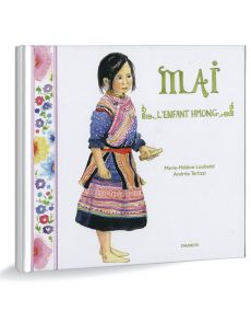 MAI l'Enfant Hmong - Marie-H. Loubatié et Andrée Terlizzi