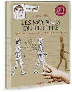 Les modèles du peintre - Dessiner les mouvements du corps, expressions du visage, mains