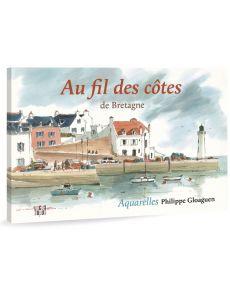 Au fil des côtes de Bretagne par Philippe Gloaguen