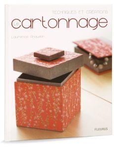 Le cartonnage - Techniques et créations