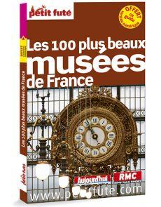 Les 100 plus beaux musées de France - Guide du Petit fûté