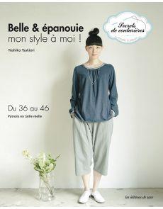 Secrets de couturières - Belle et épanouie ? mon style à moi !