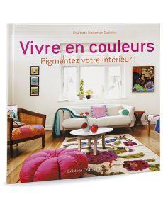 Vivre en couleurs - Pigmentez votre intérieur