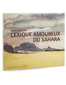Anne-Marie Sido - Lexique amoureux du Sahara