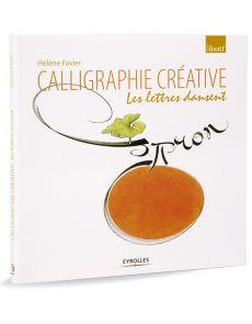 Calligraphie Créative - Les lettres dansent