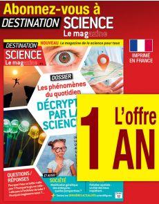 Abonnement 1 AN à Destination Science Le MAG'