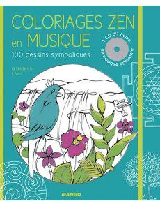 Coloriages Zen en musique - 100 dessins symboliques + 1CD de musique apaisante