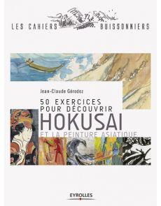 50 exercices pour aborder Hokusai et la peinture asiatique - Jean-Claude Gérodez
