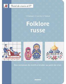 Folklore russe - Des centaines de motifs à broder au point de croix