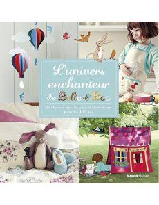 L'univers enchanteur de Belle & Boo - 25 objets à coudre, jeux et décorations pour les 4-10 ans