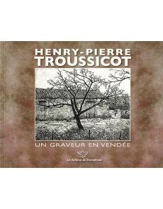 Henry-Pierre Troussicot - Un graveur en Vendée