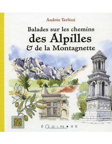 Balades sur les chemins des Alpilles et de la Montagnette - Andrée Terlizzi