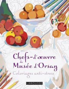 Chefs d'oeuvre du Musée d'Orsay - Coloriages anti-stress