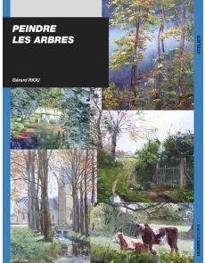 Peindre les Arbres par Gérard Riou