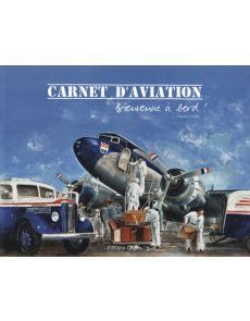Carnet d'aviation - Bienvenue à bord, par Laurent Chèze