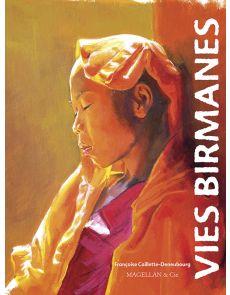 Vies birmanes par Françoise Caillette-Deneubourg