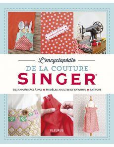 L'encyclopédie de la couture Singer - Techniques pas à pas, modèles adultes et enfants, patrons