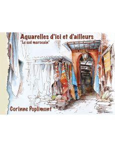Corinne Poplimont - Aquarelles d'ici et d'ailleurs, le Sud Marocain