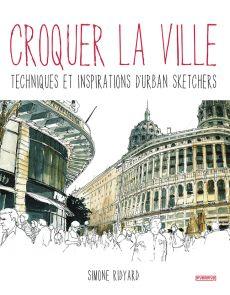 Croquer la ville - Techniques et inspirations d'urban sketchers