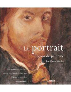 Le portrait - Leçons de peinture, par Jean-Claude Gerodez