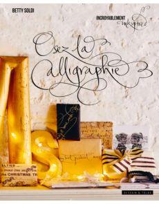 Osez la calligraphie - Livre de Betty Soldi