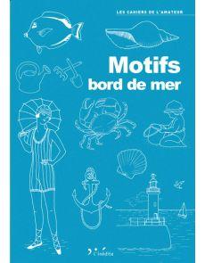 Motifs bord de mer - Livre de dessins pour vos projets créatifs