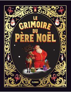 Le grimoire du Père Noël - Livre pour enfants