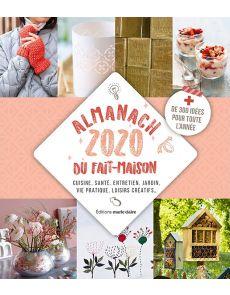 Almanach du fait-maison - Cuisine, santé, entretien, jardin, vie pratique, loisirs créations + de 300 idées pour toutes l'année