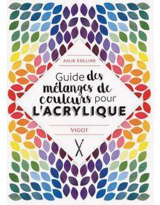 Guide des mélanges de couleurs pour l'acrylique par Julie Collins