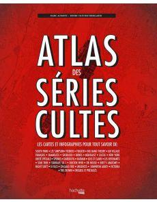 Atlas des séries cultes - Les cartes et infographies pour tout savoir