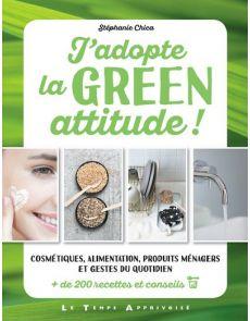 J'adopte la green attitude ! Par Stéphanie Chica