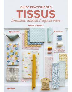 Guide pratique des TISSUS - Compositions, spécificités et usages en couture