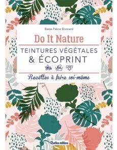 Teintures végétales et écoprint - Recettes à faire soi-même
