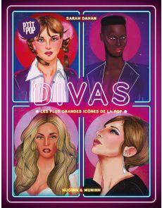 Ptit pop : Divas - Les plus grandes icônes de la pop - Sarah Dahan
