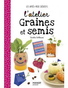 L'atelier graines et semis - Collection Les après-midi créatifs