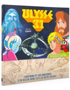 Ulysse 31 - L'histoire et les coulisses d'un dessin animé culte de notre enfance