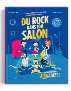 Du rock dans ton salon - La comédie musicale rock et drôle à jouer en playback ! - Avec 1 CD audio - Airnadette