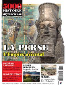 5000 ans d'histoire mystérieuse 42 : La Perse, l'Empire oriental