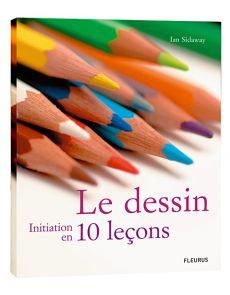 Le dessin - Initiation en 10 leçons
