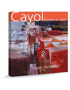 Cayol - Peindre le désir