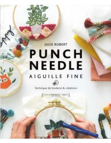 Punch Needle aiguille fine - Techniques de broderie et créations