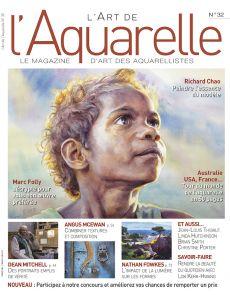 L'Art de l'Aquarelle n°32 - À la rencontre des artistes, plus que jamais