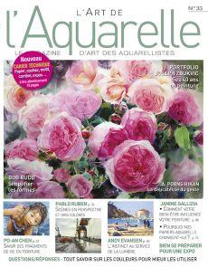 L'Art de l'Aquarelle n°33 - Avec un nouveau cahier technique : papier, couleur, motif, expositions…