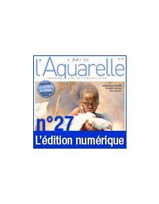 Téléchargement de L'Art de l'Aquarelle n°27