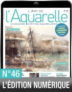 TELECHARGEMENT : L'Art de l'Aquarelle 46 en version numérique