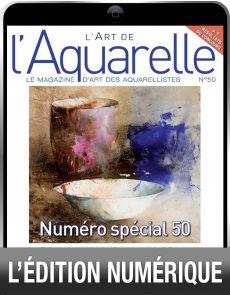TELECHARGEMENT : L'Art de l'Aquarelle 50 en version numérique