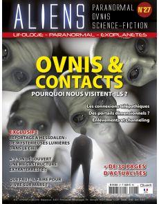 Aliens n°27 - Ovnis et contacts - Pourquoi nous visitent-ils ?