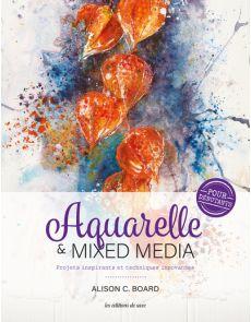 Aquarelle et mixed media pour débutants