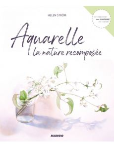 Aquarelle la nature recomposée - Helen Strom