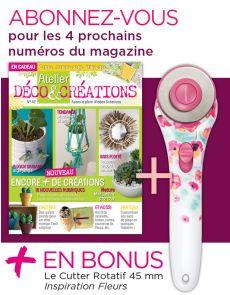 Abonnement 1 AN à Atelier Déco et Créations + EN BONUS 1 cutter rotatif Fiskars